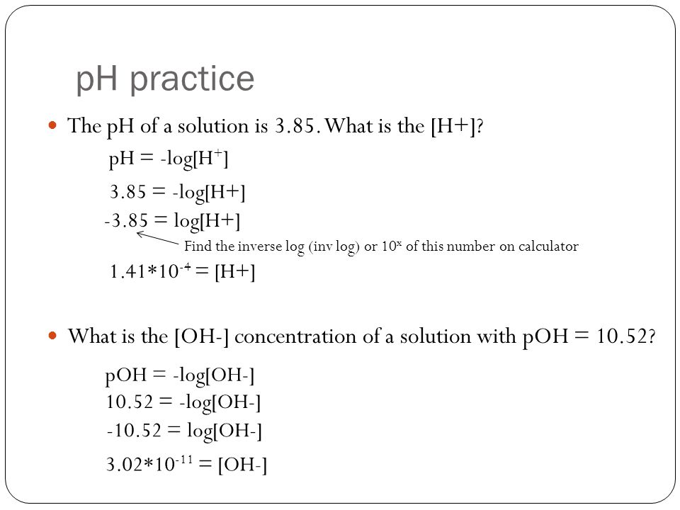 pH practice The pH of a solution is 3.85. What is the [H+]